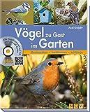 Vögel zu Gast im Garten: Beobachten, bestimmen, schützen (inkl. CD)