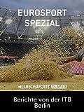 Eurosport Spezial: Sport Talks - Berichte von der ITB Berlin