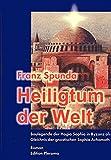 Heiligtum der Welt - Baulegende der Hagia Sophia in Byzanz als Gleichnis der gnostischen Sophia Achamoth