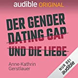 Der Gender-Dating-Gap und die Liebe: Es könnte so einfach sein, eine Beziehung zu finden...