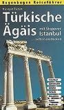 Türkische Ägäis selbst entdecken