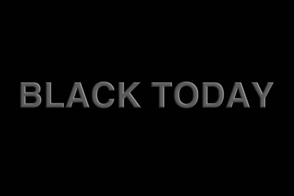 Black Today is not Black Friday