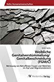 Weibliche Genitalverstümmelung/ Genitalbeschneidung (FGM/C): Betreuung von Betroffenen Frauen und Mädchen im Asyl-und Migrationsbereich