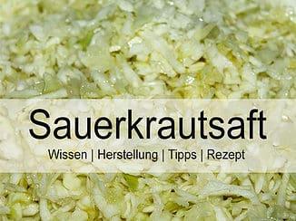 Sauerkrautsaft - Wissen, Herstellung, Rezepte